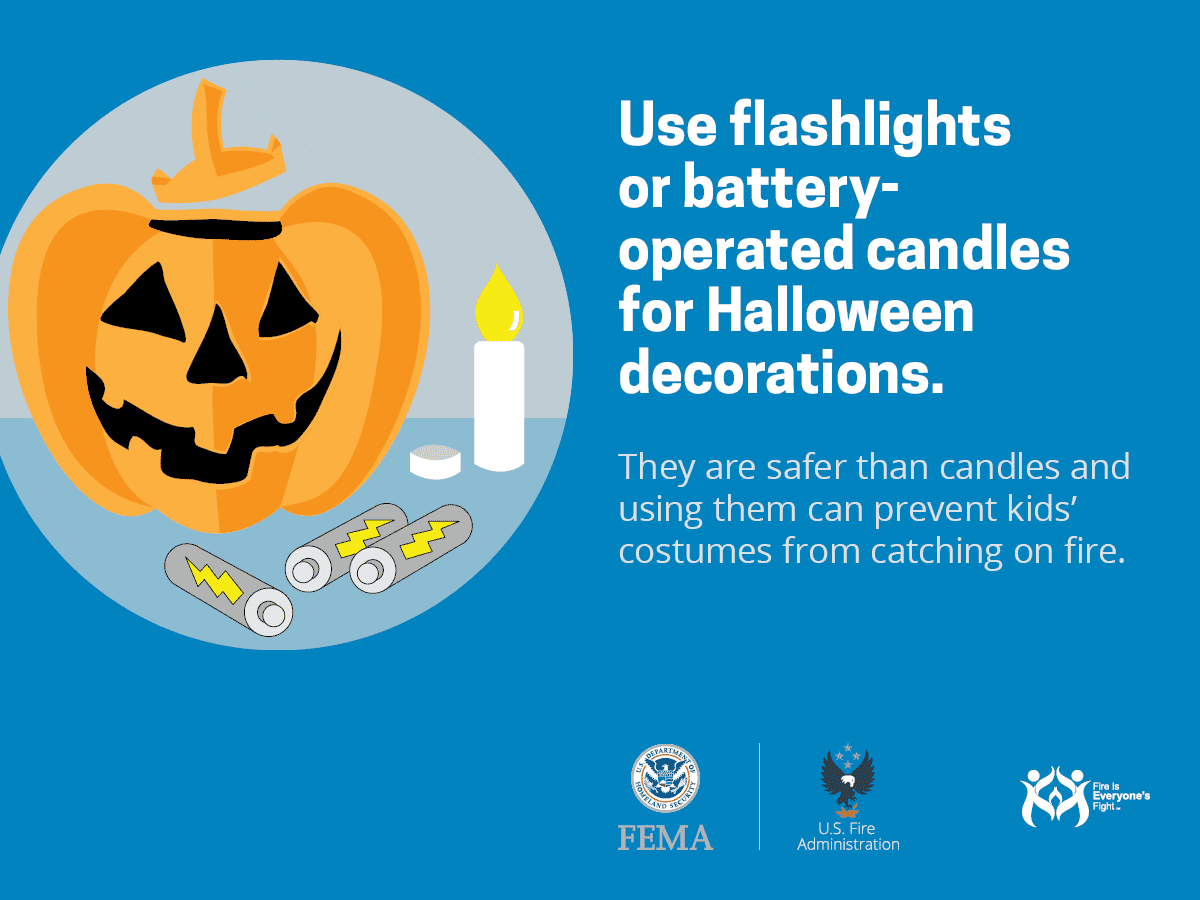 Read more about the article Use flashlights or battery operated candles for Halloween decorations.